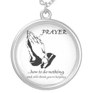 Prayer How to Do Nothing Round Pendant Necklace