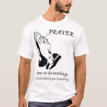 Prayer How to Do Nothing T-Shirt