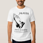Prayer How to Do Nothing T-shirts
