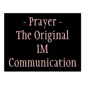 Prayer Is An Instant Message Postcard