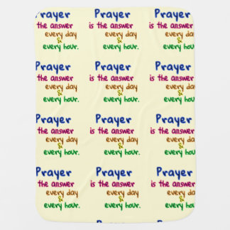 Prayer Is the Answer Baby Blanket