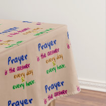 Prayer Is the Answer Tablecloth