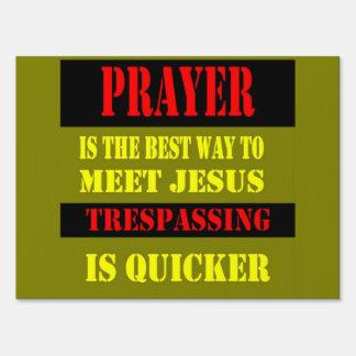 PRAYER IS THE BEST WAY TO MEET JESUS LAWN SIGN