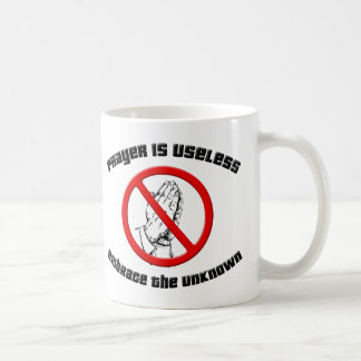 Prayer is Useless; Embrace the Unknown Classic White Coffee Mug