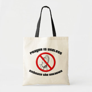 Prayer is Useless; Embrace the Unknown Tote Bag