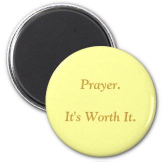 Prayer. It's Worth It. 2 Inch Round Magnet