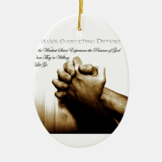 Prayer Makes Everything Different Ceramic Ornament