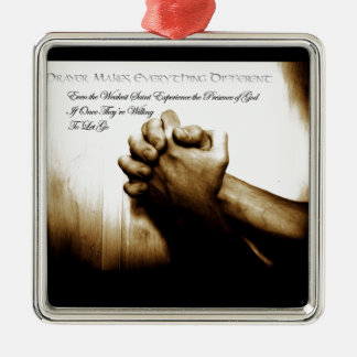 Prayer Makes Everything Different Metal Ornament
