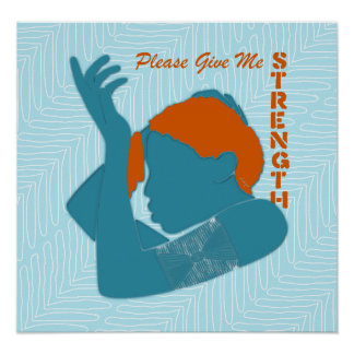 Prayer Please Give Me Strength Posters