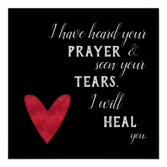 Prayer, Tears, and Healing Scripture Bible Quote Poster