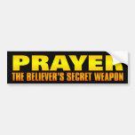 Prayer: The Believer's Secret Weapon Car Bumper Sticker