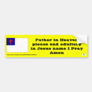 Prayer to end adultery bumper sticker