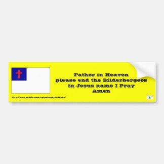 Prayer to end the Bilderbergers Bumper Sticker