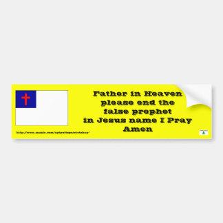 Prayer to end the false prophet bumper sticker