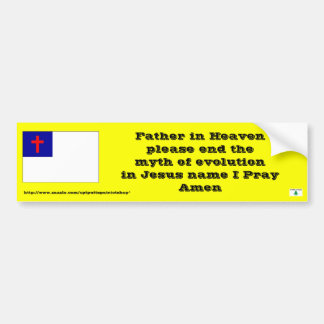 Prayer to end the myth of evolution bumper sticker