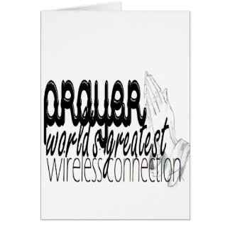 Prayer- World's Greatest Wireless Connection Greeting Cards