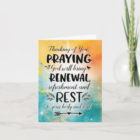 Praying God will Bring you Refreshment and Rest Card