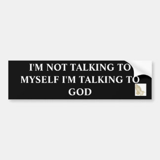 praying_hands, I'M NOT TALKING TO MYSELF I'M TA... Bumper Sticker