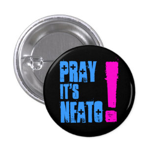 PrayItsNeato! Pinback Buttons