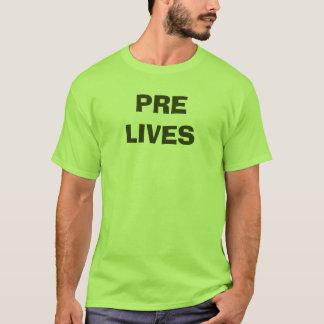 PRE LIVES T-Shirt