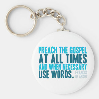 Preach The Gospel At All Times Basic Round Button Keychain