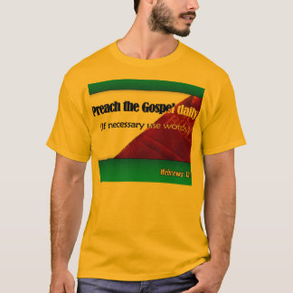Preach the Gospel T-Shirt