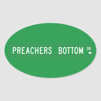 Preachers Bottom Dr., Street Sign, N. Carolina, US Oval Sticker