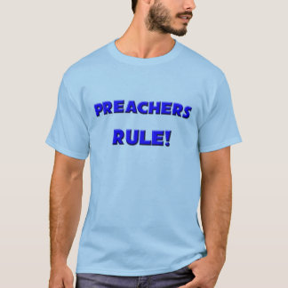 Preachers Rule! T-Shirt