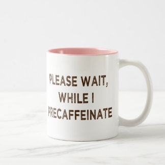 Precaffeinate Mug