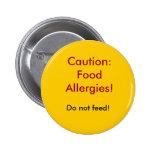 Precaución: ¡Alergias alimentarias! ¡, No alimente Pins