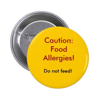 Precaución: ¡Alergias alimentarias! ¡, No alimente Pin Redondo 5 Cm