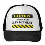 Precaución bajo nueva gestión gorra