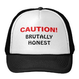 Precaución, brutal honesta gorros