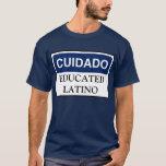 Precaución: Camisa educada del Latino