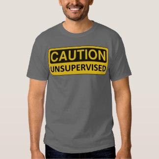 """""""Precaución: """" Camiseta divertida no supervisada Camisas"""
