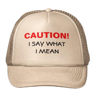 Precaución, digo lo que significo gorras