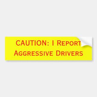 PRECAUCIÓN: Divulgo conductores agresivos Pegatina De Parachoque
