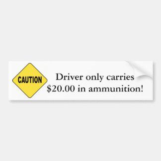 ¡Precaución! El conductor lleva solamente $20 en l Pegatina Para Auto