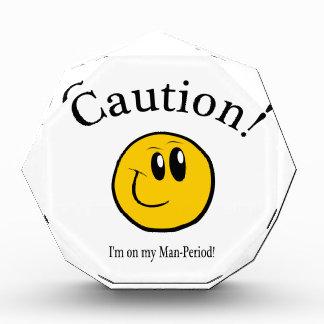 PRECAUCIÓN:  ¡Estoy en mi hombre-período!