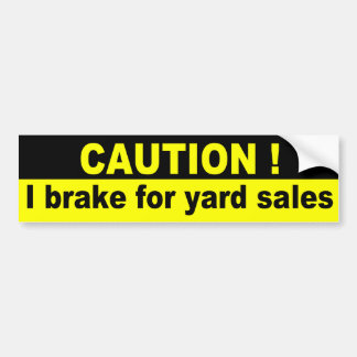 Precaución, freno para los mercadillos caseros etiqueta de parachoque