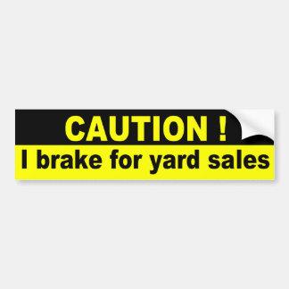 Precaución, freno para los mercadillos caseros pegatina para auto