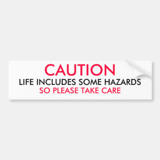 PRECAUCIÓN - la vida incluye algunos peligros Pegatina Para Auto