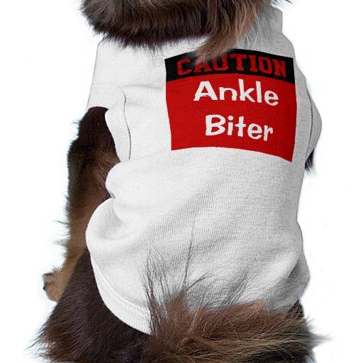 Precaución: Mordedor del tobillo Camisas De Mascota
