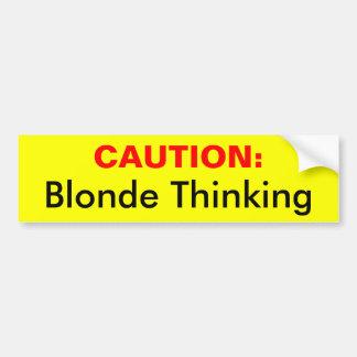 PRECAUCIÓN: , Pensamiento del Blonde Etiqueta De Parachoque