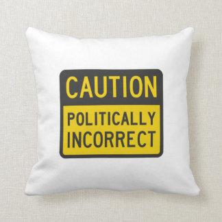 Precaución político incorrecta cojín