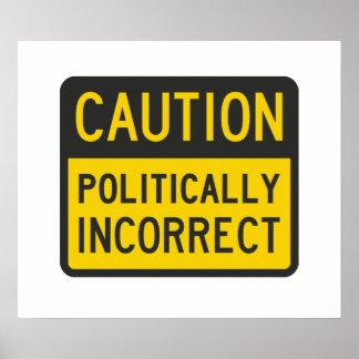 Precaución político incorrecta póster
