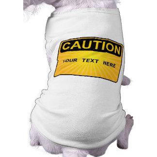 PRECAUCIONES del PERRO - texto personalizado Camisetas De Perrito