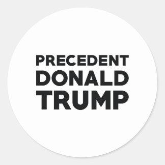 Precedent Donald Trump Classic Round Sticker
