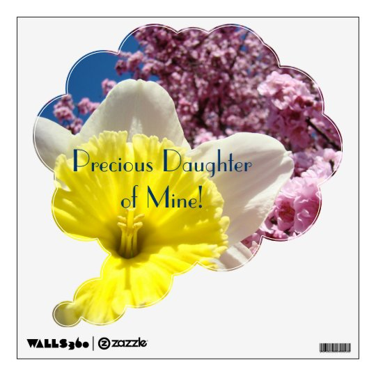 Precious Daughter of Mine! wall decals Spring