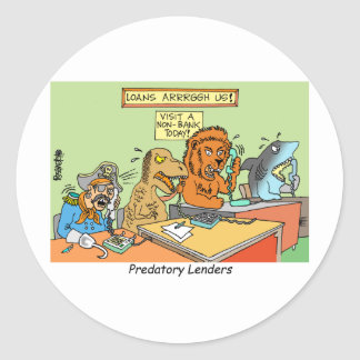 PREDATORY LENDERS / BANKING / BAKERS / FINANCIAL CLASSIC ROUND STICKER